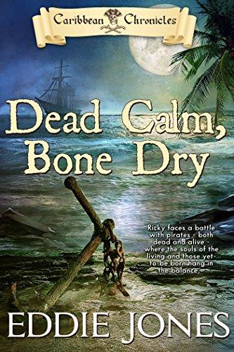 Dead Calm, Bone Dry